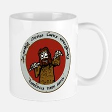 Zombie Jesus Loves Everybody... Especially th Mugs