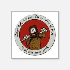 Zombie Jesus Loves Everybody... Especially Sticker