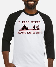 I Ride Bikes, Because Zombies Can' Baseball Jersey