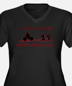 I Ride Bikes, Because Zombies Ca Plus Size T-Shirt