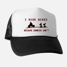I Ride Bikes, Because Zombies Can't. Trucker Hat
