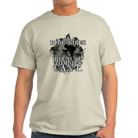 I Ride Bikes, Because Zombies Can't. T-Shirt