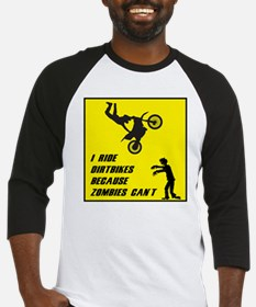 I Ride Dirt Bickes Because Zombies Baseball Jersey