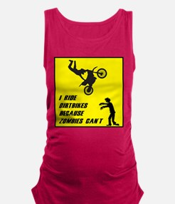 I Ride Dirt Bickes Because Zomb Maternity Tank Top