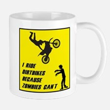 I Ride Dirt Bickes Because Zombies Can't Mugs