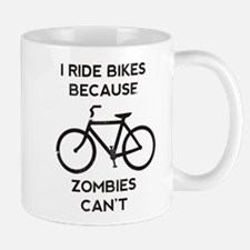 I Ride Bikes Because Zombies Can't Mugs