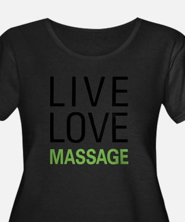 Live Love Massage Plus Size T-Shirt