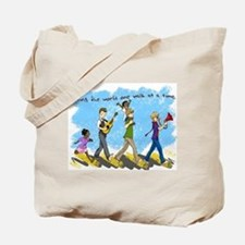 Changing the world one walk at a time Tote Bag