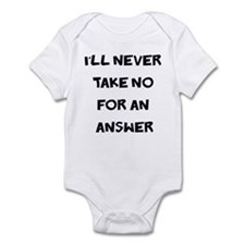 I'll Never Take No for an Ans Infant Bodysuit