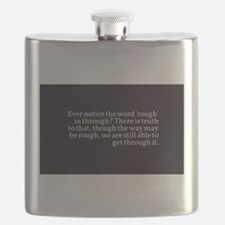 Get through it. Flask