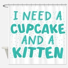 I need a cupcake and a kitten Shower Curtain