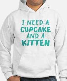 I need a cupcake and a kitten Jumper Hoodie