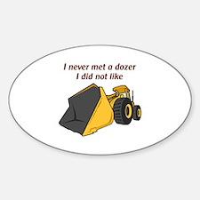 Never Met A Dozer Decal