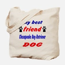 My best friend Chesapeake Bay Retriever D Tote Bag