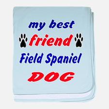 My best friend Field Spaniel Dog baby blanket