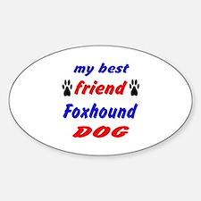 My best friend Foxhound Dog Decal