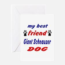 My best friend Giant Schnauzer Dog Greeting Card