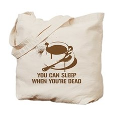 coffee sleep Tote Bag
