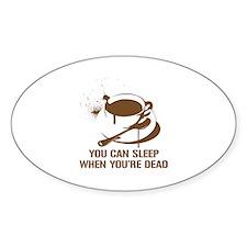 coffee sleep Oval Decal