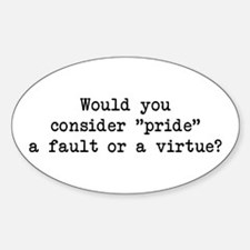 Pride a Fault or Virtue? Oval Decal