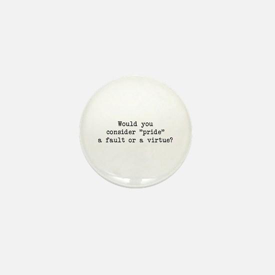 Pride a Fault or Virtue? Mini Button