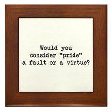 Pride a Fault or Virtue? Framed Tile