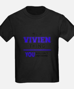 It's VIVIEN thing, you wouldn't understand T-Shirt