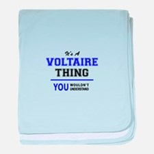 It's VOLTAIRE thing, you wouldn't und baby blanket