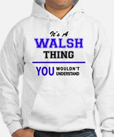 It's WALSH thing, you wouldn't u Jumper Hoody