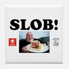 SLOB - FAT BASTARD! Tile Coaster
