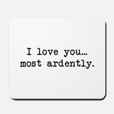 Most Ardently - Mr. Darcy Mousepad