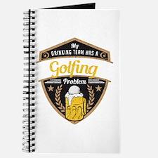 My Drinking Team has a Golfing Problem Journal