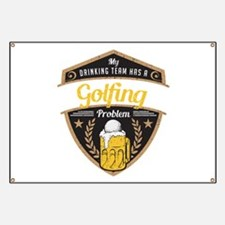 My Drinking Team has a Golfing Problem Banner