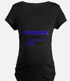 It's WARWICK thing, you wouldn't Maternity T-Shirt