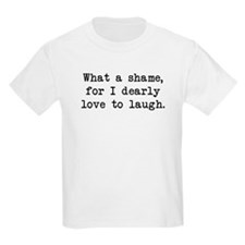 Dearly Love to Laugh T-Shirt