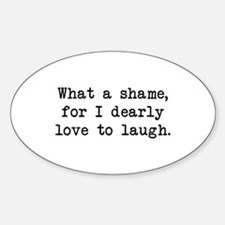 Dearly Love to Laugh Oval Decal