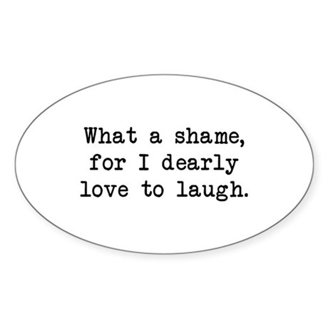 Dearly Love to Laugh Oval Sticker