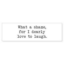 Dearly Love to Laugh Bumper Car Sticker