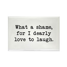 Dearly Love to Laugh Rectangle Magnet