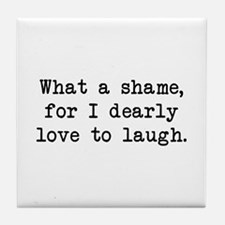 Dearly Love to Laugh Tile Coaster
