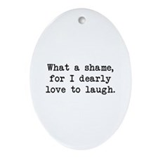 Dearly Love to Laugh Oval Ornament
