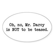 Darcy Not to be Teased Oval Decal