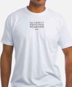 All Cruelty Springs From Weakness - Seneca (Shirt)