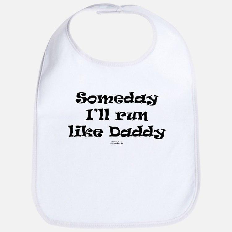Someday like Daddy Bib