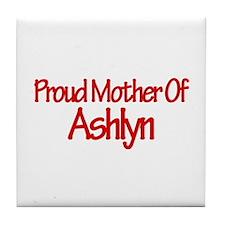 Proud Mother of Ashlyn Tile Coaster
