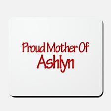 Proud Mother of Ashlyn Mousepad