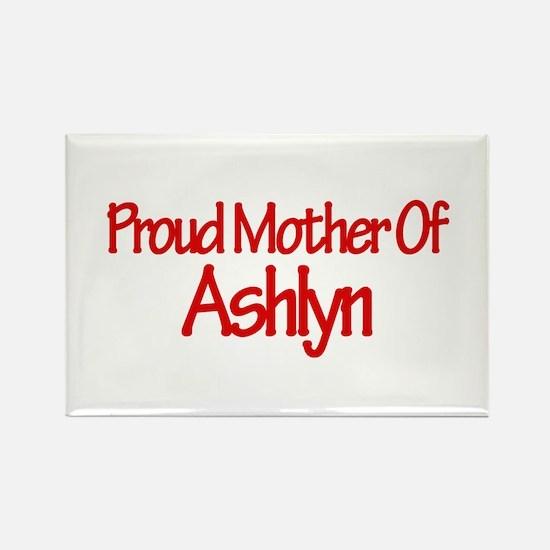Proud Mother of Ashlyn Rectangle Magnet