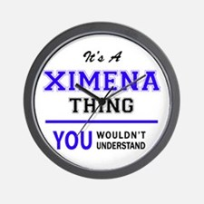 It's XIMENA thing, you wouldn't underst Wall Clock
