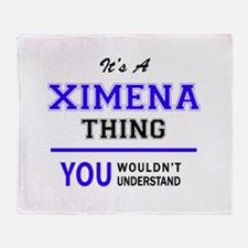 It's XIMENA thing, you wouldn't unde Throw Blanket