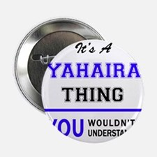 "It's YAHAIRA thing, you wo 2.25"" Button (100 pack)"